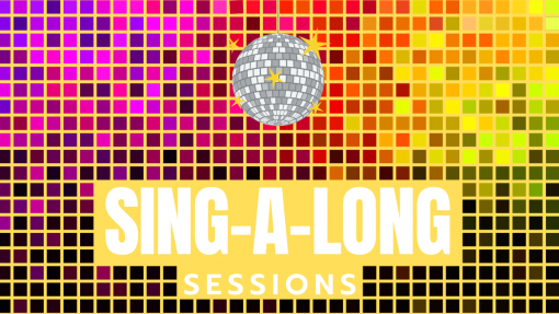 Sing-A-Long Sessions Wednesday 19th August