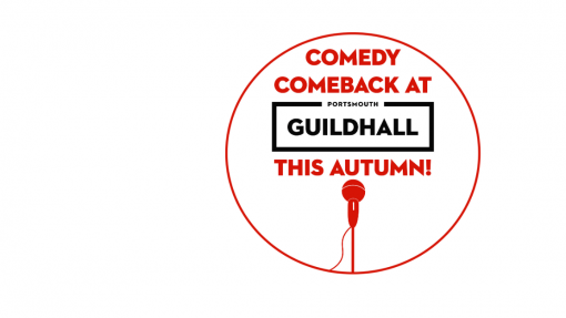 Comedy Comeback at Portsmouth Guildhall